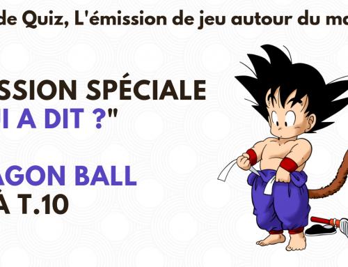 Dragon Ball tome 1 à 10, spéciale «qui a dit ?»  – La 5e de Quiz – #5DC – Episode 14